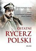 Józef Roman Maj - Ostatni rycerz Polski