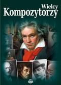 Nożyńska-Demianiuk A. - Wielcy kompozytorzy