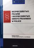 red.Mojak Jan, red.Żywicka Agnieszka, red.Bielecki Leszek - Bezpieczeństwo prawne i bezpieczeństwo obrotu prawnego w Polsce
