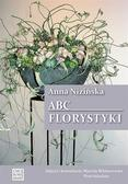 Anna Nizińska, Mariola Miklaszewska, Piotr Salach - ABC florystyki w.2019 HORTPRESS