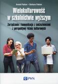 Pabian Arnold, Pabian Barbara - Wielokulturowość w szkolnictwie wyższym. Zarządzanie i komunikacja z cudzoziemcami z perspektywy różnic kulturowych