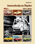 Kuc Marek - Samochody ze Śląska 1972-2017