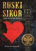 Stradomski Rafał - Ruski sikor albo wieczna miłość