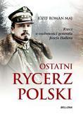Maj Józef Roman - Ostatni rycerz Polski