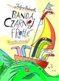 Bednarek Justyna, de Latour Daniel - Banda Czarnej Frotte