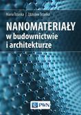 Trzaska Maria, Trzaska Zdzisław - Nanomateriały w budownictwie i architekturze