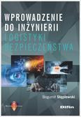 Stęplewski Bogumił - Wprowadzenie do inżynierii logistyki bezpieczeństwa