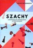 Suchowierski Łukasz - Szachy Uniwersalny podręcznik z ćwiczeniami Część 3