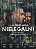 Nielegalni. według powieści Vincenta V. Severskiego