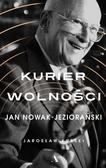 Kurski Jarosław - Kurier wolności Jan Nowak-Jeziorański