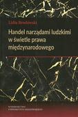Brodowski Lidia - Handel narządami ludzkimi w świetle prawa międzynarodowego