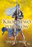 Sarah J. Maas, Marcin Mortka - Szklany tron T.6 Królestwo popiołów cz.2