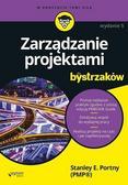 Stanley E. Portny - Zarządzanie projektami dla bystrzaków w.5