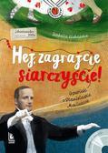 Klebańska Izabella - Hej zagrajcie siarczyście! Opowieść o Stanisławie Moniuszce + CD