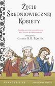 Francis Gies, Joseph Gies - Życie średniowiecznej kobiety