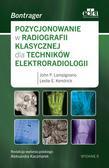Lampignano J.P., Kendrick L.E. - Pozycjonowanie w radiografii klasycznej dla techników elektroradiologii. Bontrager