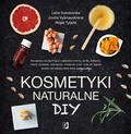 Opracowanie zbiorowe - Kosmetyki naturalne DiY (wyd. 2019)