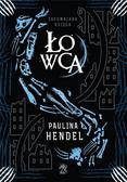 Hendel Paulina - Zapomniana księga TOM 3 Łowca