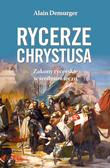 Demurger Alain - Rycerze Chrystusa Zakony rycerskie w średniowieczu