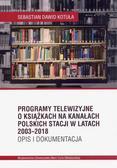 Sebastian Dawid Kotuła - Programy telewizyjne o książkach na kanałach polskich stacji w latach 2003-2018. Opis i dokumentacja