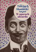 Julian Tuwim, Antoni Słonimski - W oparach absurdu