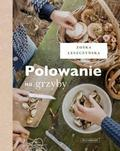 Zofia Leszczyńska-Niziołek - Polowanie na grzyby