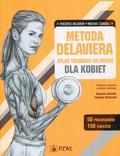 Delavier Frederic, Gundill Michael - Metoda Delaviera Atlas treningu siłowego dla kobiet