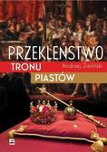 Zieliński Andrzej - Przekleństwo tronu Piastów