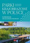 Opracowanie zbiorowe - Parki krajobrazowe w Polsce (wyd.3 uzupełnione)