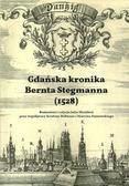 Możdżeń Julia, Stobener Kristina, Sumowski Marcin - Gdańska kronika Bernta Stegmanna (1528)