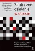 Popiel Agnieszka, Zawadzki Bogdan, Pragłowska Ewa, Habrat Paweł, Gajda Patrycja - Skuteczne działanie w stresie