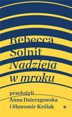 Rebecca Solnit - Nadzieja w mroku