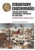 Fernand Braudel - Struktury codzienności. Kultura materialna...