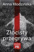 Kłodzińska Anna - Najlepsze kryminały PRL Tom 22. Złocisty przegrywa (wyd. 2019)