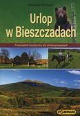 Orłowski Stanisław - Urlop w Bieszczadach. Przewodnik turystyczny dla zmotoryzowanych