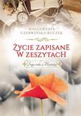 Czerwińska-Buczek Małgorzata - Życie zapisane w zeszytach Saga rodu Mocarzy