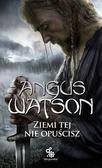 Angus Watson - Na Zachód od Zachodu T.2 Ziemi tej nie opuścisz