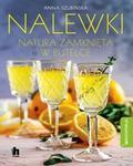 Anna Szubińska - Nalewki natura zamknięta w butelce