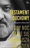 Pelanowski Augustyn o. - Testament duchowy. Gdy noc staje sie jaśniejsza niz dzień