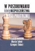 Marcin Soboń, Grzegorz Tokarz - W poszukiwaniu istoty bezpieczeństwa i myśli pol.