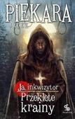 Jacek Piekara - Ja, inkwizytor. Przeklęte krainy