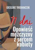 Trochimczuk Grzegorz - 71 dni Opowieść mężczyzny  z sercem kobiety