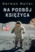 Mailer Norman - Na podbój Księżyca