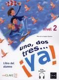 Maria de los Angeles Palomino - Uno dos tres...ya 2 podręcznik