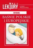 opracowanie zbiorowe - Wybrane baśnie polskie i europejskie