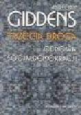 Giddens A. - Trzecia droga. Odnowa socjaldemokracji