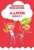 praca zbiorowa - Akademia malucha dla 6-latka. Zeszyt 3