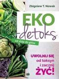 Zbigniew T. Nowak - Ekodetoks od stóp do głów