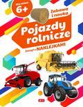 Opracowanie zbiorowe - Pojazdy rolnicze Zeszyt z naklejkami