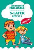 Opracowanie zbiorowe - Akademia malucha 5-latek Zeszyt 1